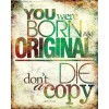 Text you were born original - Texts -