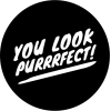 You look purrrfect - Teksty -