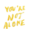You are not alone - Teksty -