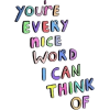 Youre Every Nice Word - Texts -