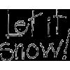 Let it snow - 插图用文字 -