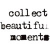 collect beautiful moments - Teksty -