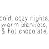 cozy nights/hot chocolate - Tekstovi -