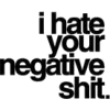 i hare your negative shi - Texts -