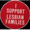 lesbian families button - Drugo -