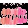 put on your war paint  - Textos -