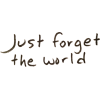 text forget world - Uncategorized -