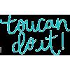 toucan do it - Texts -