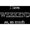 weekend - Texts -